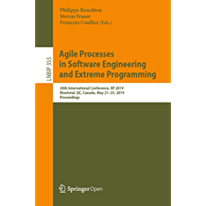 Agile Processes in Software Engineering and Extreme Programming: 20th International Conference, XP 2019, Montréal, QC…