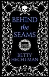 Behind The Seams (A Crochet Msytery) by Betty Hechtman (2012-05-16)