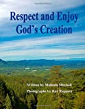 Respect and Enjoy God's Creation, Malinda Mitchell, 1479111619
