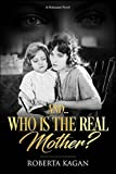And...Who Is The Real Mother?: Book One (I Am Proud To Be A Jew) (Volume 1)