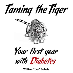 Taming the Tiger: Your First Year with Diabetes