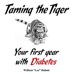 Taming the Tiger: Your First Year with Diabetes Audiobook