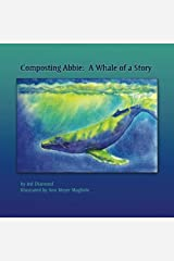 Composting Abbie: A Whale of a Story Paperback