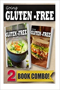 Recipes For Auto-Immune Diseases and Gluten-Free Quick Recipes Under 10 Minutes: 2 Book Combo (Going Gluten-Free)