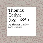 Thomas Carlyle (1795 -1881) | Thomas Carlyle