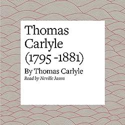 Thomas Carlyle (1795 -1881)