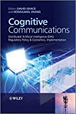 Cognitive Communications: Distributed Artificial Intelligence (DAI), Regulatory Policy and Economics, Implementation