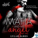 The Mafia and His Angel, Book 2: Tainted Hearts Audiobook by Lylah James Narrated by Tia Rider Sorensen