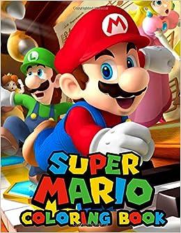 Super Mario Coloring Book: Mario Coloring Book For Kids ...