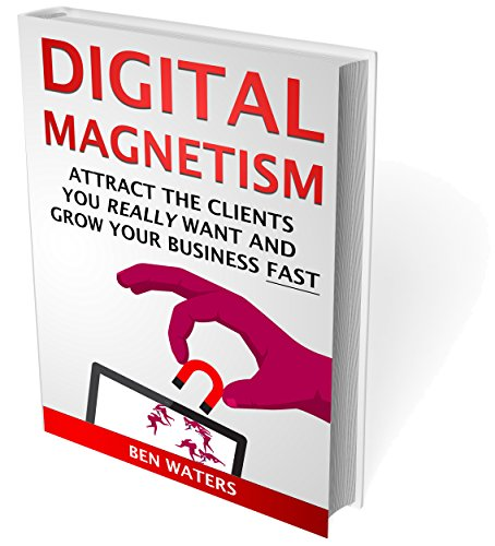 Digital Magnetism Attract Clients Business PDF 87aee5802 – Igor Boza