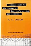Introduction to the Theory of Fourier's Series and Integrals, Horatio S. Carslaw, 0486600483