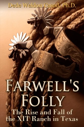 Download Farwell's Folly: The Rise and Fall of the XIT Ranch in Texas pdf