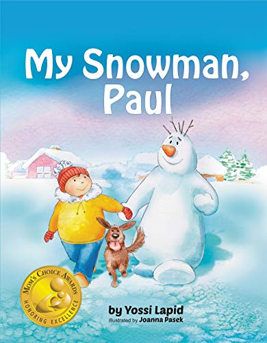 My Snowman, Paul (bedtime story, children's picture book, preschool, kids, kindergarten, ages 2 5) (Snowman Paul Book 1) by [Lapid, Yossi]