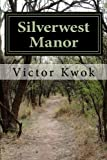 Silverwest Manor, Victor Kwok, 1484968468