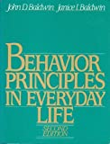 Behavior Principles in Everyday Life, Baldwin, John D. and Baldwin, Janice, 0130742384