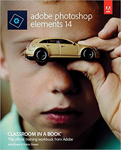 Adobe Photoshop Elements 14 Classroom in a Book: John Evans