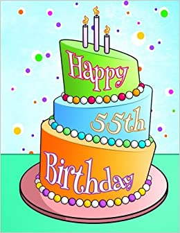 Happy 55th Birthday Journal Notebook Diary 105 Lined Pages
