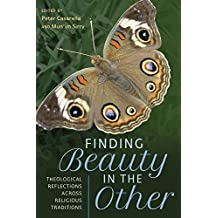 Finding Beauty in the Other: Theological Reflections across Religious Traditions
