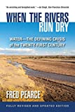 img - for When the Rivers Run Dry, Fully Revised and Updated Edition: Water-The Defining Crisis of the Twenty-First Century book / textbook / text book