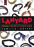 img - for Lanyard: Having Fun With Plastic Lace book / textbook / text book