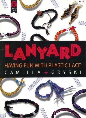 (Lanyard: Having Fun With Plastic Lace)