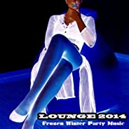 Lounge Frozen Winter Party Music 2014 - Chill Lounge Sexy Songs, Cocktail Background Music Bar Café