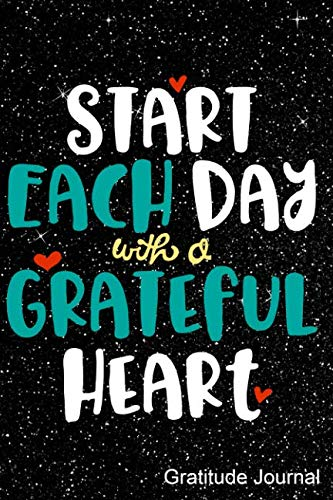 Start Each Day With A Graceful Heart Gratitude Journal: Journal, Notebook, Diary Or Sketchbook With Lined ()