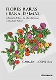 capa de Flores raras e banalíssimas: A história de Lota de Macedo Soares e Elizabeth Bishop