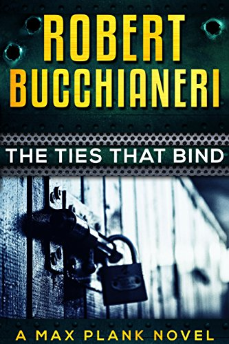 The Ties That Bind: A Mystery Crime Thriller (Max Plank Mystery Series Book 2)