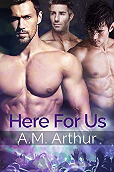 Here For Us by [Arthur, A.M.]