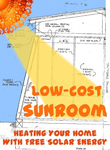Low-Cost Sunroom: Heating Your Home With Free Solar Energy (Modern Simplicity Book 5)