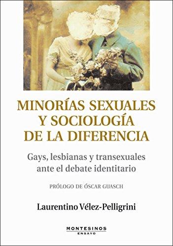 Minorías sexuales y sociología de la diferencia. Gays, lesbianas y transexuales ante el debate