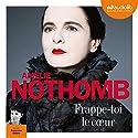 Frappe-toi le cœur Audiobook by Amélie Nothomb Narrated by Françoise Gillard