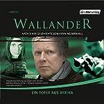 Ein Toter aus Afrika (Wallander 4) | Henning Mankell