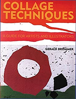 The age of collage contemporary collage in modern art amazon collage techniques a guide for artists and illustrators fandeluxe Gallery