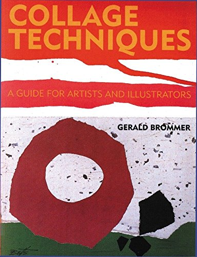 Collage Techniques: A Guide for Artists and Illustrators (Collage Techniques A Guide For Artists And Illustrators)