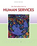 Bundle: an Introduction to Human Services, 7th + Cases and Applications : An Introduction to Human Services, 7th + Cases and Applications, Woodside and Woodside, Marianne R., 1111868387