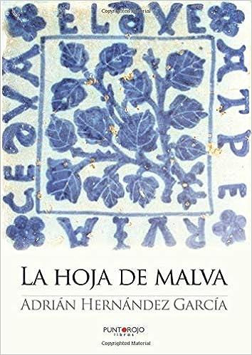 La hoja de malva (Spanish Edition): Adrián Hernández ...