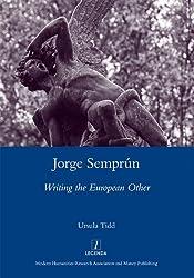 Jorge Semprun: Writing the European Other (Legenda Main Series)