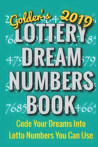2019 Lottery Dream Numbers Book: Code Your Dreams Into Lotto - Import It All