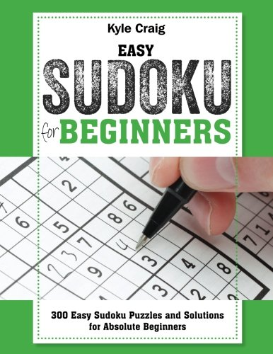 Easy SUDOKU For Beginners!: 300 Easy Sudoku Puzzles and Solutions For Absolute Beginners