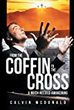 From the Coffin to the Cross, Calvin McDonald, 1449777902