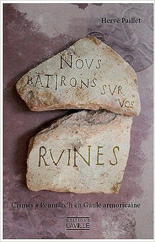 Livres Nous bâtirons sur vos ruines : Crimes à Penmarc'h en Gaule armoricaine epub, pdf