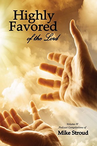 [Free] Highly Favored of the Lord IV (Volume 4)<br />[P.P.T]