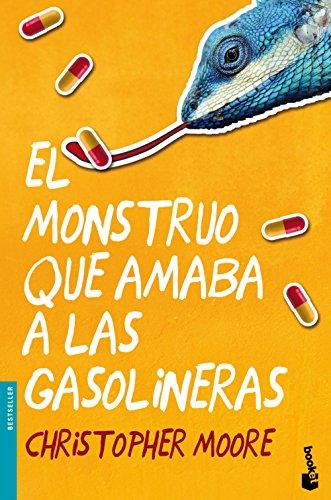 Descargar Libro El Monstruo Que Amaba A Las Gasolineras Christopher Moore