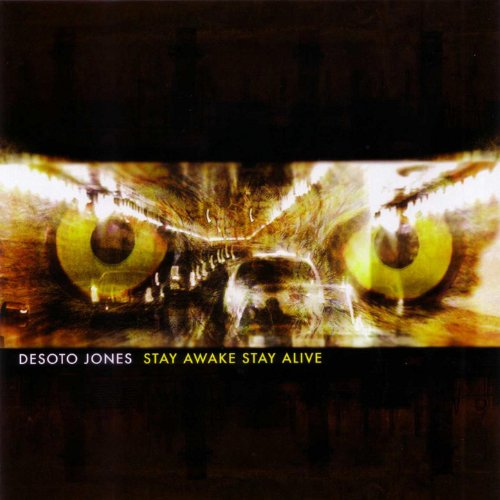 stay awake stay alive Stay awake stay alive by desoto jones, released 15 june 2006 1 dead weight  2 heavy hands 3 say uncle 4 head to toe 5 clear the dust 6 stay awake.