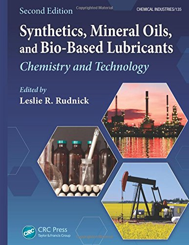 Synthetics  Mineral Oils  And Bio Based Lubricants  Chemistry And Technology  Second Edition  Chemical Industries