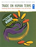 Asia-Pacific Human Development Report 2006: Trade on Human Terms - Transforming Trade for Human Development in Asia and the Pacific, United Nations, 9211262100