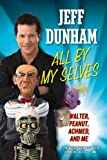 All by My Selves, Jeff Dunham, 0451234693