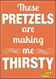 """Ata-Boy Seinfeld """"These Pretzles…"""" 2.5"""" x 3.5"""" Magnet for Refrigerators and Lockers"""